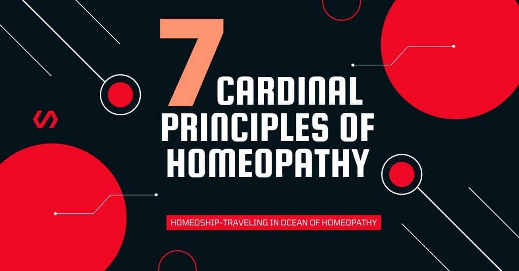 7 Cardinal Principles of Homeopathy