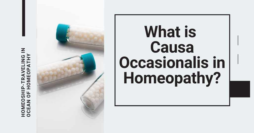 What is Causa Occasionalis in Homeopathy?
