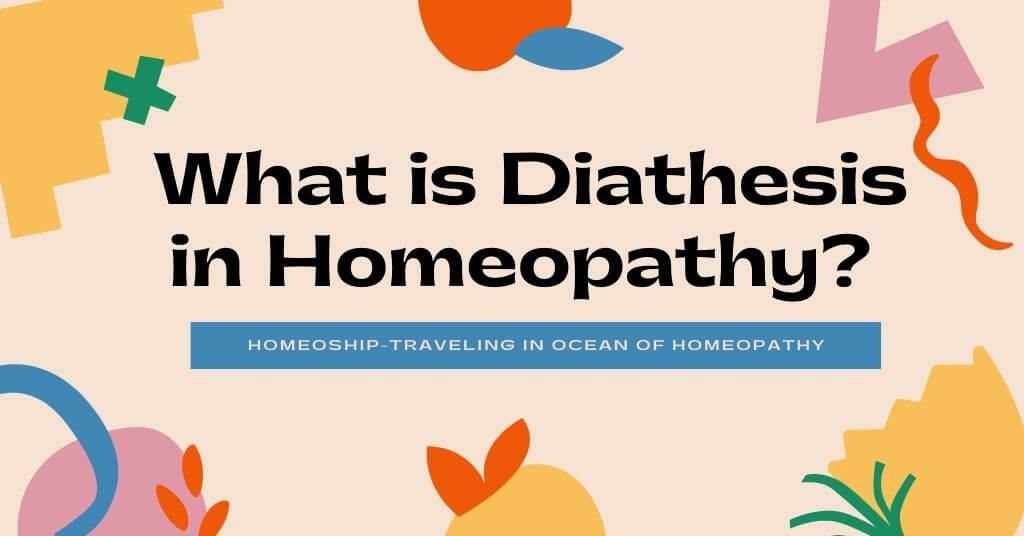 What is Diathesis in Homeopathy