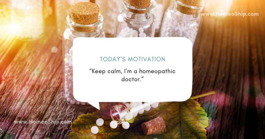 """""""Keep calm, I'm a homeopathic doctor."""""""