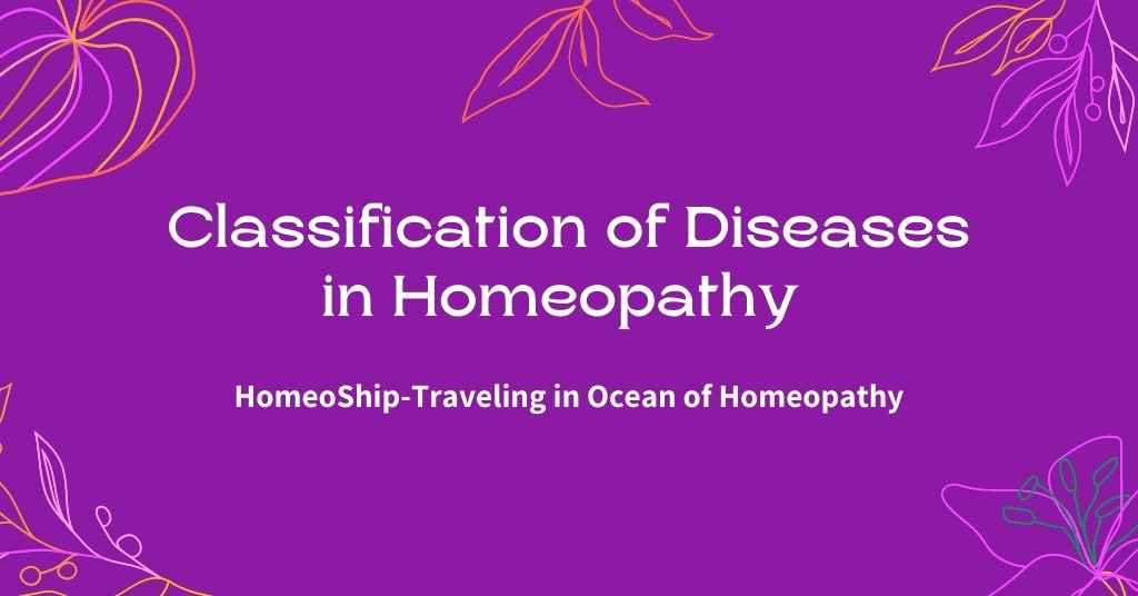 Classification of Diseases in Homeopathy