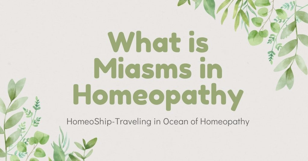 What is Miasms in Homeopathy