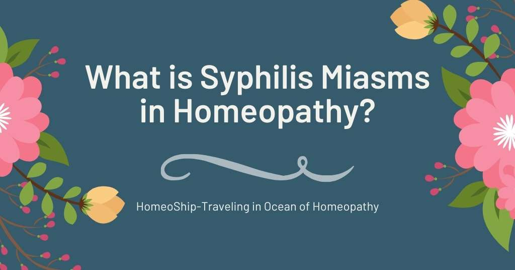 What is Syphilis Miasms in Homeopathy?
